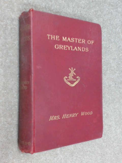 The Master Of Greylands, Mrs Henry Wood