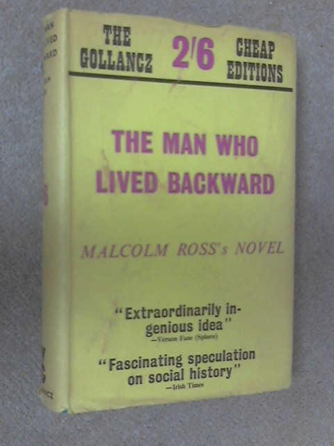 The Man who Lived Backward, Ross, Malcolm