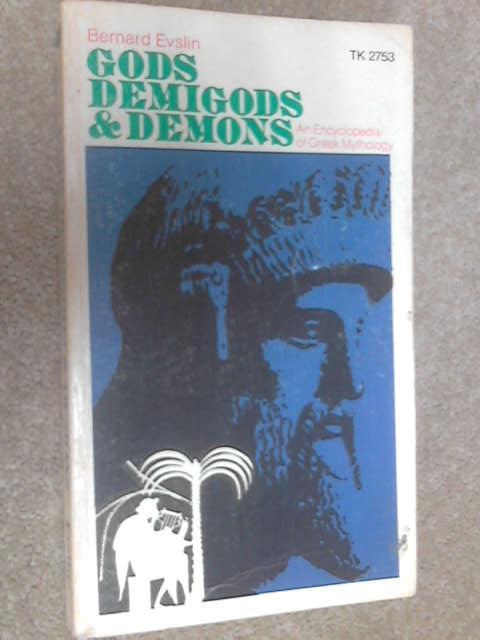 Gods Demigods & Demons - An Encyclopedia of Greek Mythology, Bernard Evslin