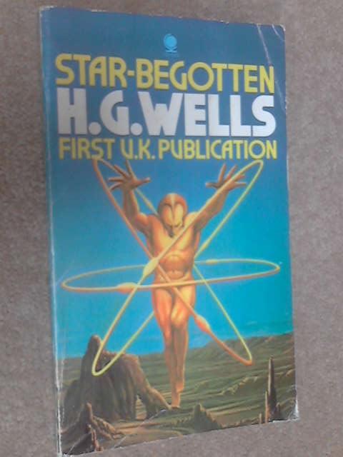 Star-Begotten, Wells, H. G.