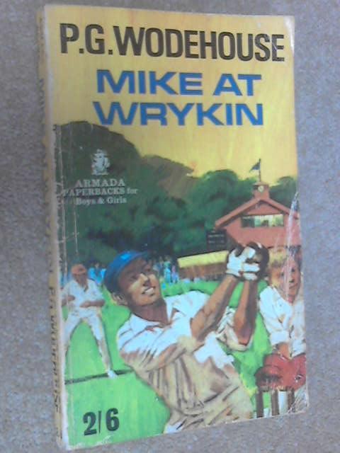 Mike at Wrykin, P. G. Wodehouse