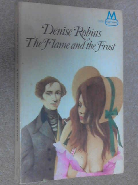 The Flame and the Frost, Robins, Denise
