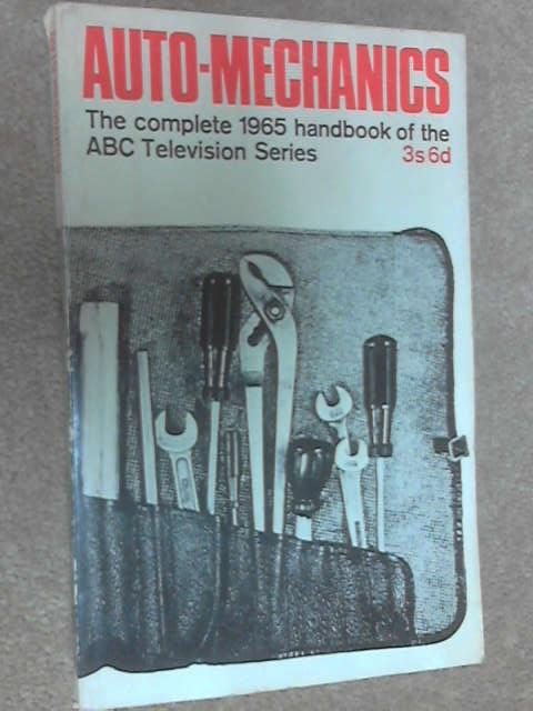 Auto-Mechanics: the Complete 1965 Handbook of the ABC Television Series, John Mills