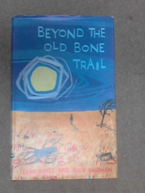 Beyond the Old Bone Trail, Evans Davies