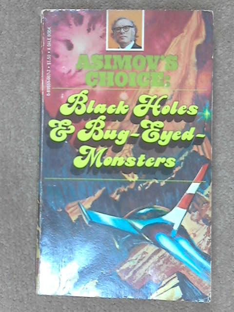 Asimov's Choice: Black Holes & Bug-Eyed Monsters, G. H. Scithers [ed]