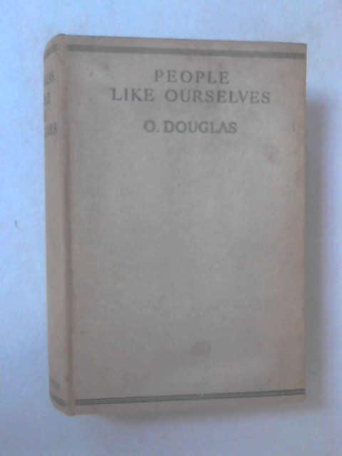 People Like Ourselves, O. Douglas