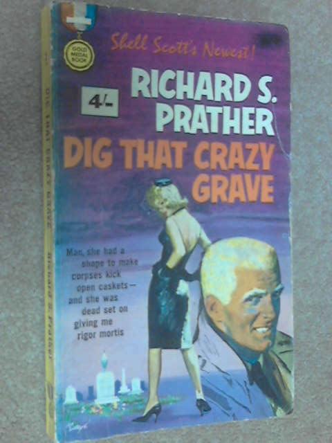 Dig that Crazy Grave, Richard S. Prather