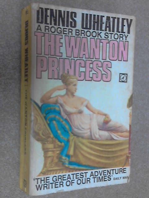 The Wanton Princess, Wheatley, Dennis