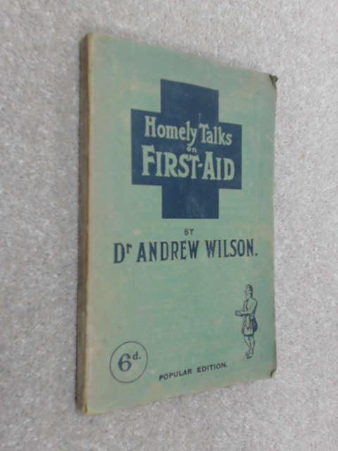 Homely talks on first-aid, Andrew Wilson