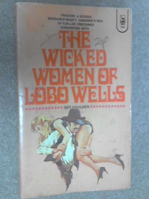 The Wicked Women of Lobo Wells, Ray Gaulden