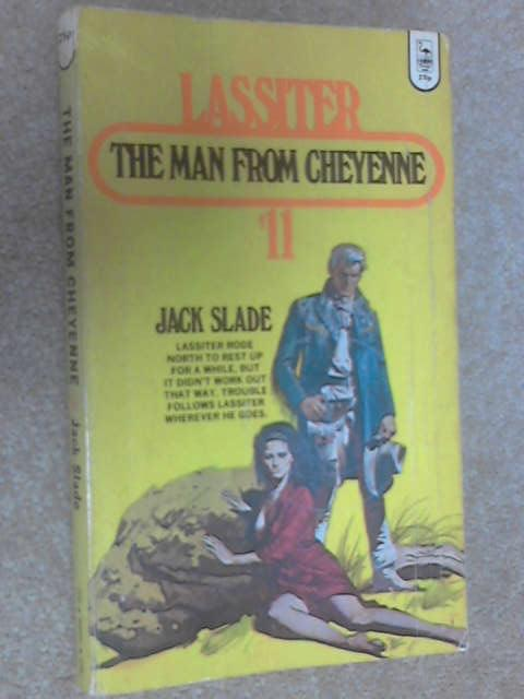 Lassiter: The Man from Cheyenne, Jack Slade