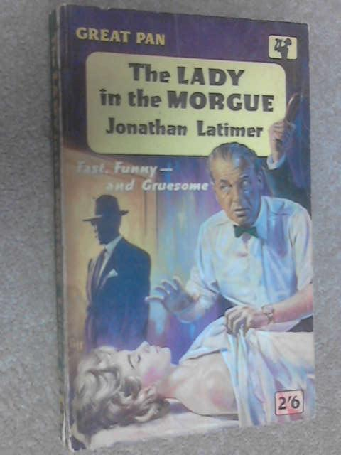 The Lady in the Morgue, Jonathan Latimer