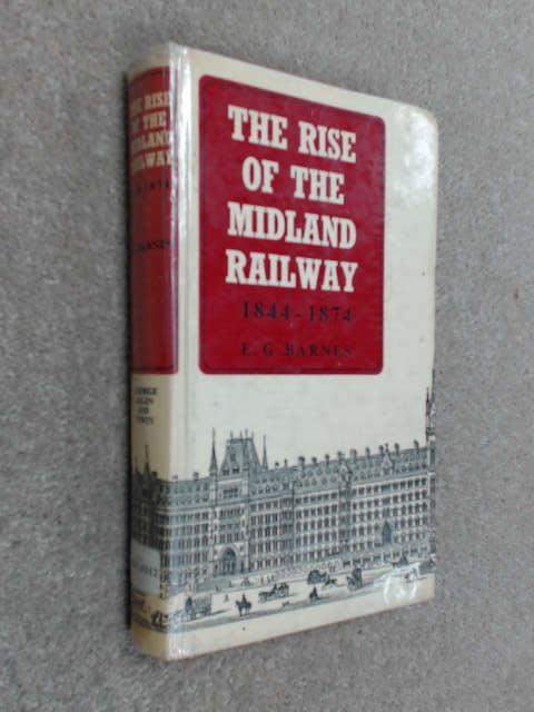 The rise of the Midland Railway 1844-1874, Barnes, Eric George