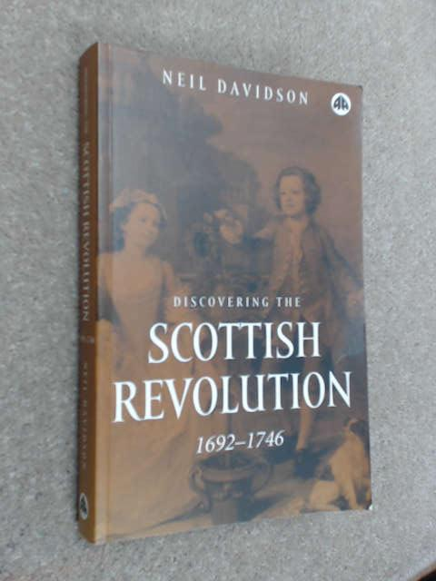 Discovering the Scottish Revolution 1692-1746, Davidson, Neil