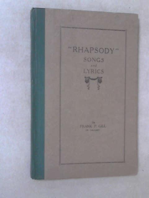 Rhapsody Songs and Lyrics, Frank P. Gill