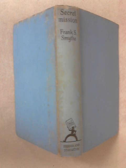 Secret Mission, Frank S. Smythe