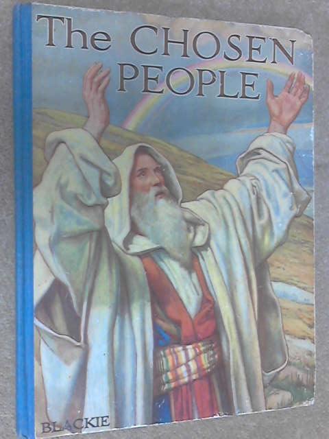 The Chosen People - Scripture Stories for Children, Theodora Wilson Wilson