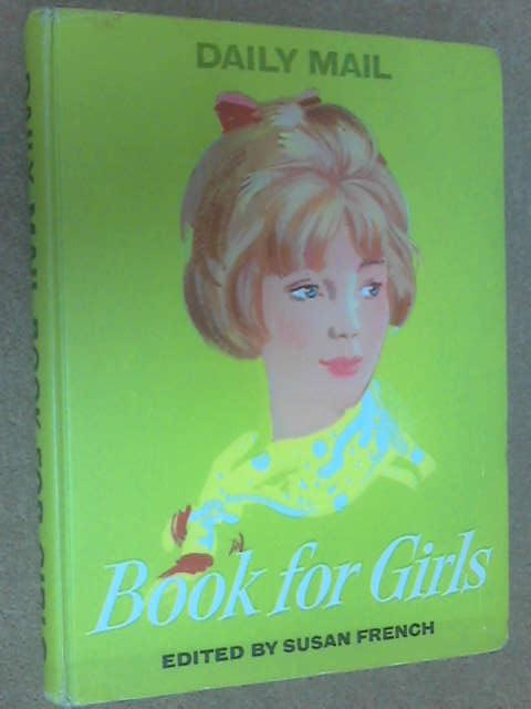 Daily Mail Book for Girls, Susan French (ed)