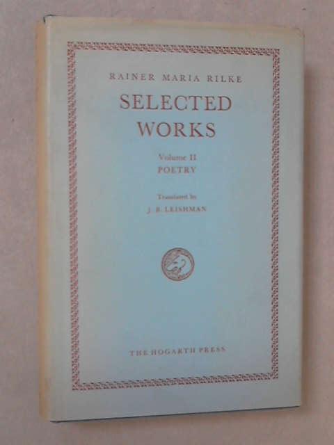 Selected Works, Volume II: Poetry, Rainer Maria Rilke