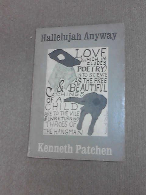 Patchen Hallelujah Anyway, Patchen, K