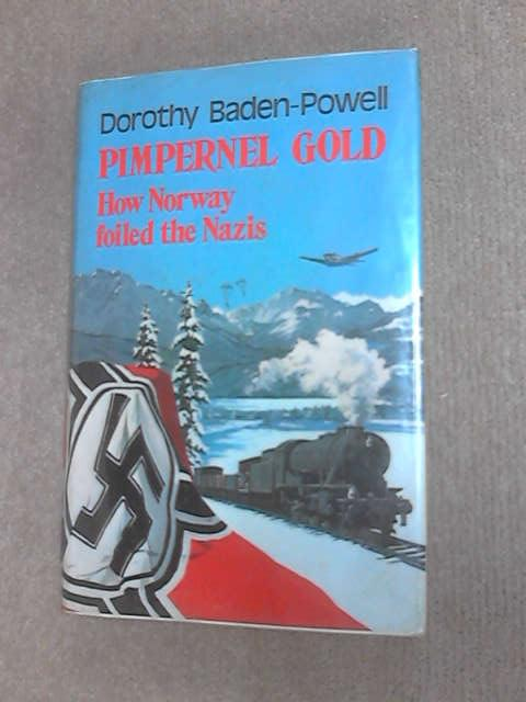 Pimpernel Gold: How Norway foiled the Nazis, Baden-Powell, Dorothy
