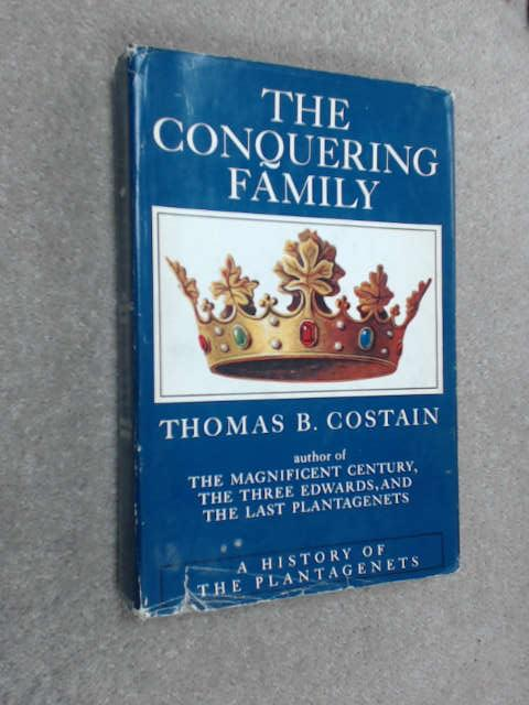 The Conquering Family, Costain, Thomas B.