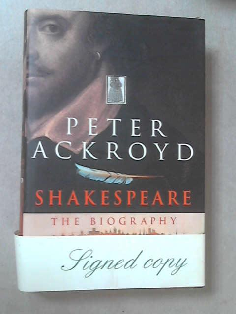 Shakespeare: The Biography, Peter Ackroyd