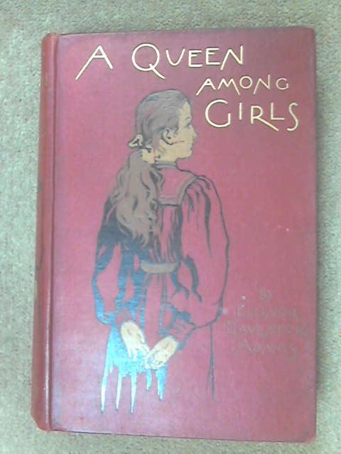 A Queen Among Girls, Adams, E. Davenport