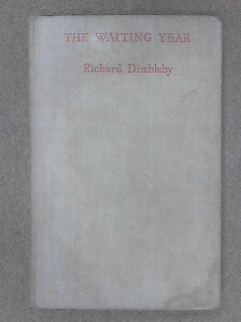 The Waiting Year, Dimbleby, R.