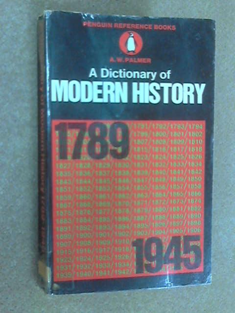 A Dictionary of Modern History, A. W. Palmer