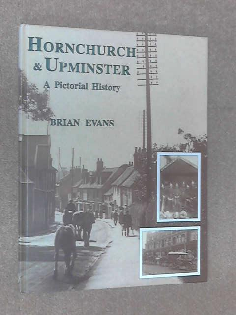 Hornchurch and Upminster: A Pictorial History, Brian Evans