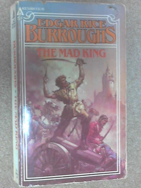 The Mad King, Burroughs, Edgar Rice