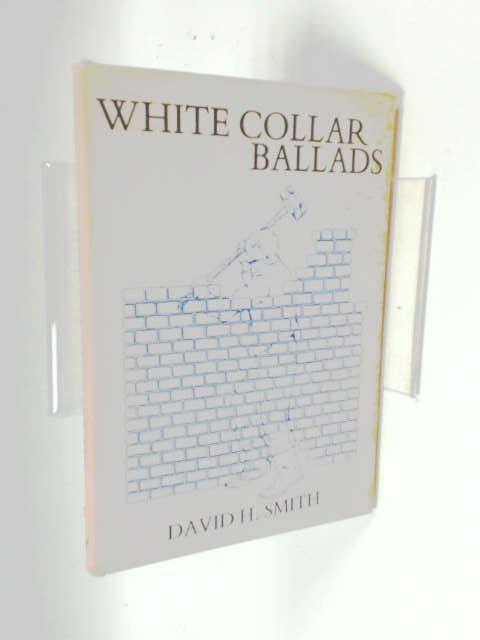 White Collar Ballads, David H. Smith