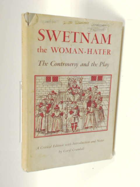 Swetnam, the Women Hater: The Controversy and the Play, Unknown