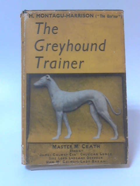 The Greyhound Trainer, H. Montagu-Harrison