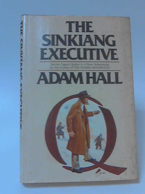 The Sinkiang Executive, Adam Hall