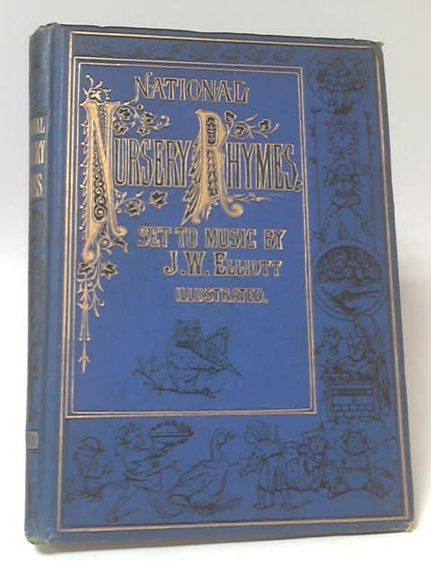 National Nursery Rhymes and Nursery Songs set to Music, J. W. Elliott