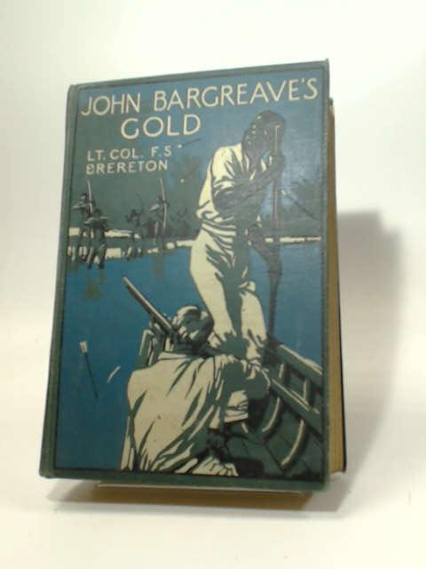 John Bargreave's Gold a Tale of Adventures in the Caribbean, F. S. Brereton