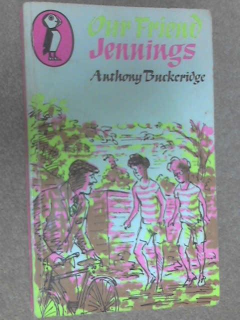 Our Friend Jennings (Puffin books), Anthony Buckeridge