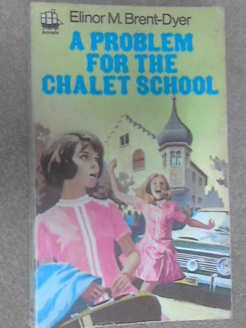 A Problem for the Chalet School, Brent-Dyer, Elinor M.