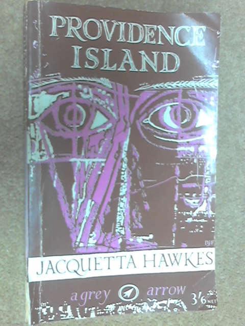 Providence Island: An Archaelogical Tale, Hawkes, Jacquetta