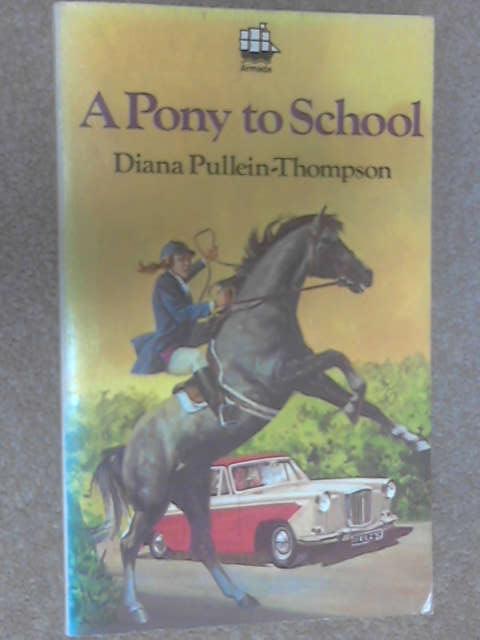 A Pony to School, Pullein-Thompson, Diana