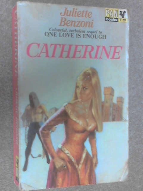 Catherine, Juliette Benzoni