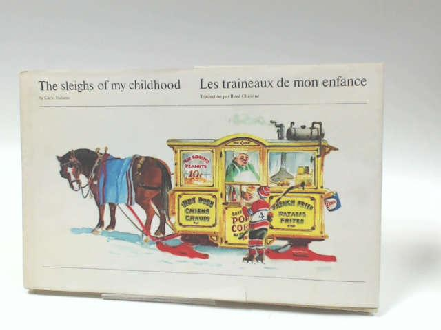 The sleighs of my childhood =: Les traineaux de mon enfance (English and French Edition), Carlo Italiano