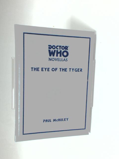 Doctor Who: Eye of the Tyger (Doctor Who Novellas), McAuley, Paul