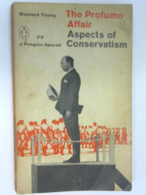 The Profumo Affair: Aspects of Conservatism, Young, Wayland