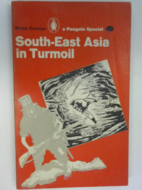 South-East Asia in Turmoil, Crozier, Brian
