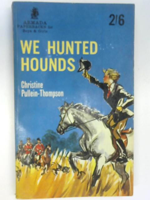 We Hunted Hounds, Pullein-Thompson, Christine