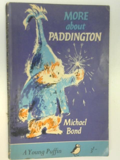 More About Paddington (Puffin books), Michael Bond