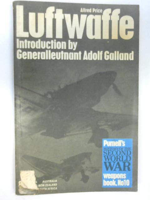 Luftwaffe: Birth, Life and Death of an Air Force, Alfred Price